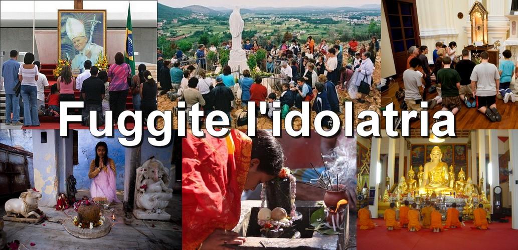 fuggite-idolatria